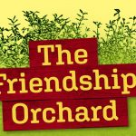The Friendship Orchard